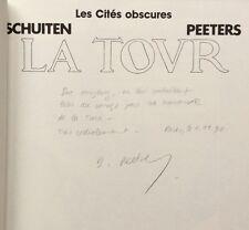 1987 dédicace BENOIT PEETERS & SCHUITEN : LES CITÉS OBSCURES - LA TOUR