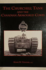 WW2 British Churchill Tank & The Canadian Armoured Corps Reference Book