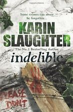 Indelible: (Grant County series 4),Karin Slaughter- 9780099553083