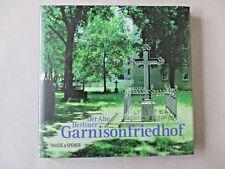 Der Alte Berliner Garnisonfriedhof - Im Spannungsfeld zwischen Scheunenviertel..