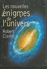 Les nouvelles énigmes de l'univers.Robert CLARKE.Le Club CB30