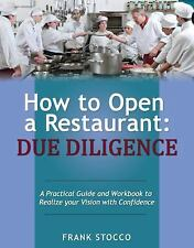 How to Open a Restaurant : A Practical Guide and Workbook to Help You Realize...