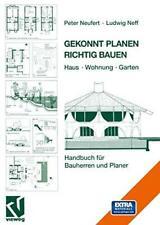 Gekonnt Planen Richtig Bauen: Haus  Wohnung  Garten. Handbuch fur Bauherren und