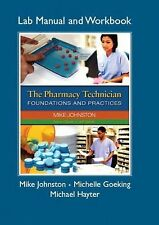 The Pharmacy Technician Foundations and Practices Lab Manual and Workbook