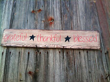 Handmade Wooden Sign...Grateful, Thankful, Blessed..Rustic Primitive Decor