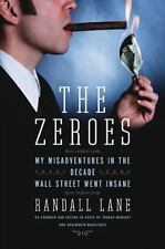The Zeroes: My Misadventures in the Decade Wall Street Went Insane-ExLibrary
