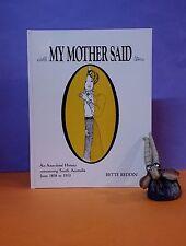 B Reddin: My Mother Said: An Anecdotal History/South Australia 1838-1910/memoir