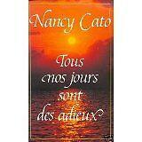 Nancy Cato - Tous nos jours sont des adieux - 1991 - relié