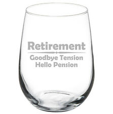 Stemless Wine Glass Goblet 17oz Funny Retirement Goodbye Tension Hello Pension