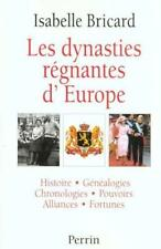 BRICARD, Isabelle - Les dynasties régnantes d'Europe - Perrin - 2000 - TBE
