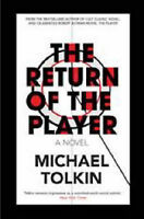 The Return of the Player: A Novel, Michael Tolkin