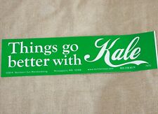 Things go better with KALE Plant Based vegan bumper sticker greens veggie raw