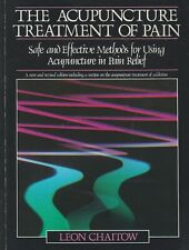 The Acupuncture Treatment of Pain: Safe and Effective Methods for Using...
