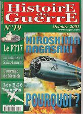 Histoire de Guerre n° 19 Octobre 2001 - Hiroshima, Nagasaki pourquoi ? / Le FT17