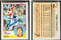 Tom Lawless Signed 1983 Topps #423 Card Cincinnati Reds Auto Autograph
