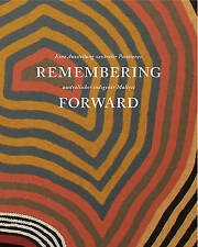 Remembering Forward: Australian Aboriginal Painting Since 1960 by Museum Ludwig