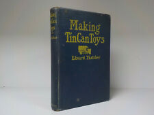 Edward Thatcher - Making Tin Can Toys - 1st Edition - 1919 (ID:781)
