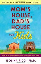Moms House, Dads House for Kids: Feeling at Home in One Home or Two by Isolina