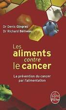 Les Aliments Contre le Cancer: La Prevention Du Cancer Par L'Alimentation (Le Li
