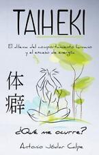 Taiheki : El Dilema Del Comportamiento Humano y el Exceso de Energ?a: By Calp...