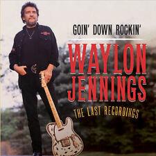Waylon Jennings - Goin Down Rockin: The Last Recordings [New CD]