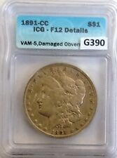 1891-CC MORGAN $1 ICG CERTIFIED F12 VAM-5  OBVERSE DAMAGE G390
