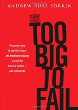 Too Big to Fail: The Inside Story of How Wall Street and Washington Fought to Sa