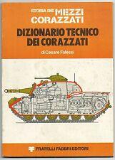 Falessi - DIZIONARIO TECNICO DEI CORAZZATI - Ed. Fabbri, I ed. 1976* - NUOVO