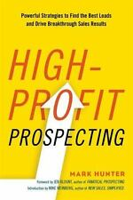 High-Profit Prospecting: Powerful Strategies to Find the Best Leads and Drive Br