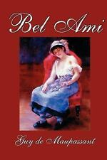 Bel Ami by Guy de Maupassant, Classics (Paperback or Softback)
