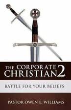 The Corporate Christian 2 by Pastor Owen E. Williams (2013, Paperback)