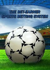 The Bet-Earner Sports Betting System