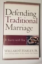 Defending Traditional Marriage : It Starts with You by Willard F Harley Jr. 2005
