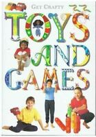 Toys and Games (Get Crafty), , Very Good, Hardcover