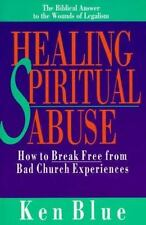 Healing Spiritual Abuse: How to Break Free from Bad Church Experience (Paperback