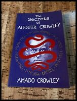 The Secrets of Aleister Crowley by Amado Crowley (Paperback, 1991)
