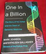 One in a Billion : A Child's Life, a Mysterious Disease, and the Dawn of...