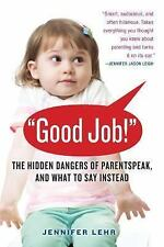 ParentSpeak : What's Wrong with How We Talk to Our Children - And What to Say...