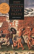 The Indian Slave Trade: The Rise of the English Empire in the American South, 16