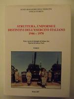 3 VOL. STRUTTURA, UNIFORMI E DISTINTIVI DELL'ESERCITO ITALIANO 1946-1970