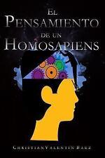El Pensamiento de un HomoSapiens : ¿Creer o Conocer? by Christian Valentín...