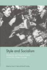 Style and Socialism : Modernity and Material Culture in Post-War Eastern...