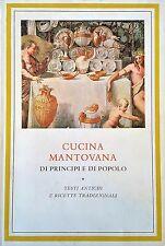 CUCINA MANTOVANA DI PRINCIPI E DI POPOLO Testi antichi...., Istituto D'arco 1967