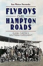 FLYBOYS OVER HAMPTON ROADS - YARSINSKE, AMY WATERS - NEW PAPERBACK BOOK