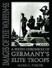 IMAGES OF THE WAFFEN-SS: A PHOTO CHRONICLE OF GERMANY'S ELITE TROOPS., Yerger, M
