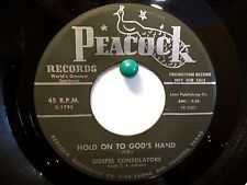 Gospel Consolators  Peacock 1795 Promo  Hold On to God's Hand b/w Weary Traveler