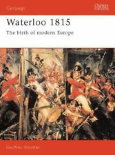 Campaign: Waterloo 1815 : The Birth of Modern Europe 15 by Geoff Wootten and Geo