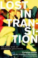 Lost in Transition : The Dark Side of Emerging Adulthood by Hilary Davidson, Pa…