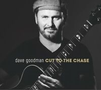 DAVE GOODMAN - CUT TO THE CHASE   CD NEW