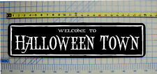 "WELCOME TO HALLOWEEN TOWN Halloween / Haunted House / Horror Sign 6""x24"""